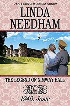 The Legend of Nimway Hall: 1940-Josie by [Linda Needham]