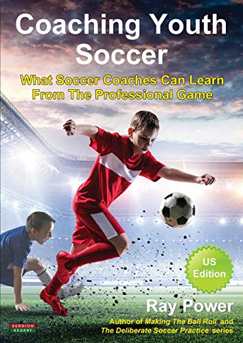 Coaching Youth Soccer: What Soccer Coaches Can Learn From The Professional Game