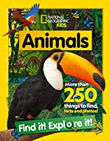 Animals Find it! Explore it!: More Than 250 Things to Find, Facts and Photos! (National Geographic Kids)