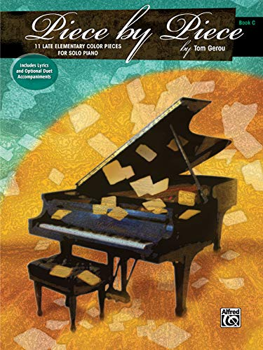 Piece by Piece, Book C: 11 Late Elementary Color Pieces For Solo Piano