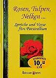 Rosen, Tulpen, Nelken . . .: Sprüche und Verse fürs Poesiealbum