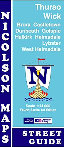Nicolson Street Map Thurso: Wick, Brora, Castletown, Dunbeath, Golspie, Halkirk, Helmsdale, Lybster & West Helmsdale (Fourth Series)