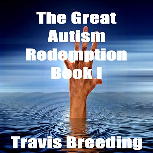 The Great Autism Redemption, Book 1 audiobook cover art