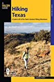 Hiking Texas, 2nd: A Guide to 85 of the State s Greatest Hiking Adventures