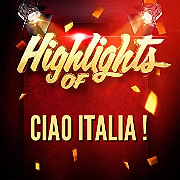 Highlights of Ciao Italia !