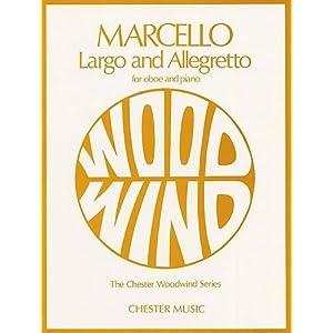 Benedetto Marcello: Largo and Allegretto For Oboe And Piano. Für Oboe, Klavierbegleitung