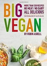 Big Vegan: More than 350 Recipes, No Meat/No Dairy All Delicious