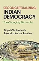Reconceptualizing Indian Democracy: The Changing Electorate