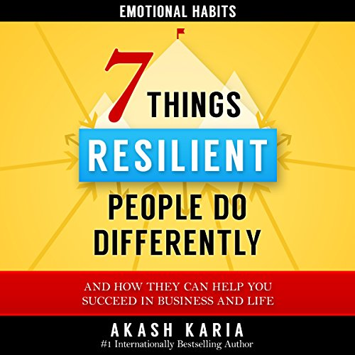 7 Things Emotionally Resilient People Do Differently cover art