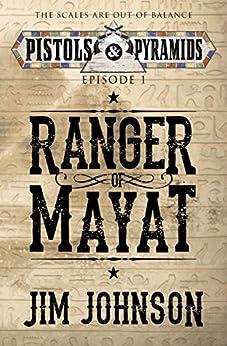 Ranger of Mayat (Pistols and Pyramids Book 1) by [Jim Johnson]