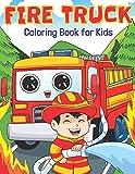 Fire Truck Coloring Book for Kids: Super Fun Fire Engine Trucks All...