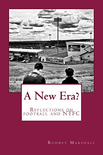 A New Era?: Reflections on the 2017-18 season, the changing faces of football and Northampton Town FC