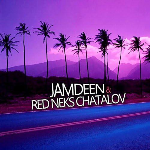 JAMDEEN & RED NEKS CHATALOV