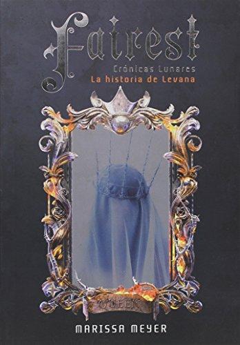 Fairest. Crónicas lunares: La historia de Levana (Cronicas Lunares)