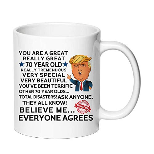 You are A Great 70 Year Old Everyone Agrees Coffee Mugs - Novelty Ceramic Coffee Mug Tea Cup White 70th Birthday Gifts for Men Gift Ideas