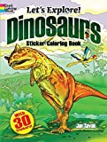 Let s Explore! Dinosaurs Sticker Coloring Book: with 30 Stickers! (Dover Coloring Books)