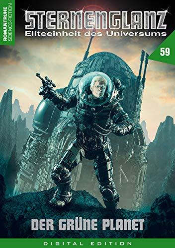 STERNENGLANZ – Eliteeinheit des Universums 59: Der grüne Planet