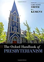 The Oxford Handbook of Presbyterianism (Oxford Handbooks)