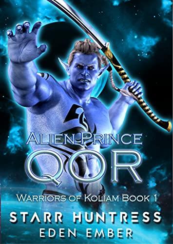 Alien Prince Qor: SciFi Royalty Alien Romance (Warriors of Koliam Book 1) (English Edition)