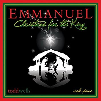 Emmanuel, Christmas for the King
