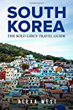 South Korea: The Solo Girl s Travel Guide: Travel Alone. Not Lonely.