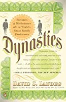 Dynasties: Fortunes and Misfortunes of the World's Great Family Businesses by David S. Landes(2007-09-25)