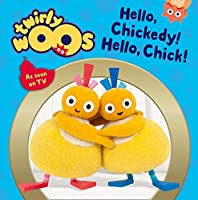 Hello Chickedy, Hello Chick (Twirlywoos)