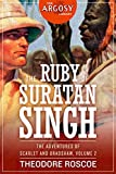The Ruby of Suratan Singh: The Adventures of Scarlet and Bradshaw, Volume 2 (The Argosy Library Book 32) (English Edition)