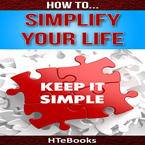 How to Simplify Your Life                   By:                                                                                                                                 HTeBooks                               Narrated by:                                                                                                                                 Fred Humberstone                      Length: 47 mins     Not rated yet     Overall 0.0