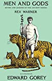 Men and Gods: MYTHS AND LEGENDS OF THE ANCIENT GREEKS (New York Review Books Classics)