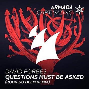Questions Must Be Asked (Rodrigo Deem Remix)