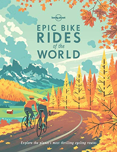 Lonely Planet - Epic Bike Rides of the World. 1st Ed. (Hardcover)