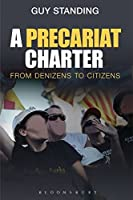 A Precariat Charter: From Denizens to Citizens (Criminal Practice Series)
