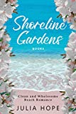 Shoreline Gardens (Book 5): Will He or Won't He?