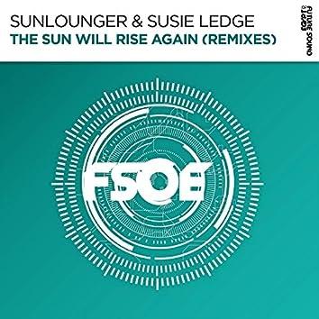 The Sun Will Rise Again (Remixes)