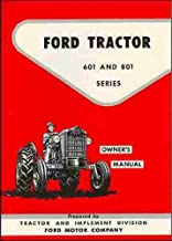 FORD TRACTOR 601 Series - 611 621 631 641 651 661 671 681 OWNERS INSTRUCTION & OPERATING MANUAL - 1957, 1958, 1959, 1960, ...