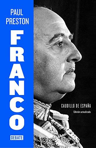 Franco (edición actualizada): Caudillo de España (Biografías y Memorias)