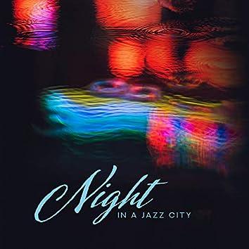 Night in a Jazz City: Instumental Smooth Jazz Music 2019 Compilation for Elegant Jazz Club, Restaurant or Cafe