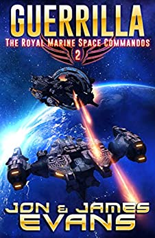 Guerrilla (The Royal Marine Space Commandos Book 2) by [Jon Evans, James Evans]