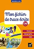 Magellan - Histoire-Géographie-EMC CM2 Ed. 2019 - Fichier de trace écrite