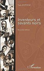 Inventeurs et savants noirs (nouvelle édition) d'Yves Antoine