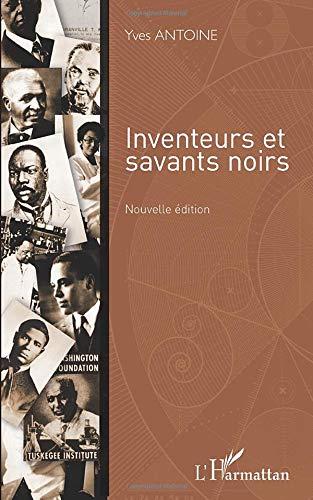 Inventeurs et savants noirs (nouvelle édition)