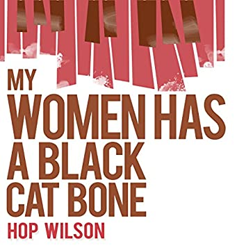 My Woman Has a Black Cat Bone