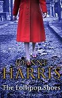 The Lollipop Shoes by Joanne Harris(2008-05-20)