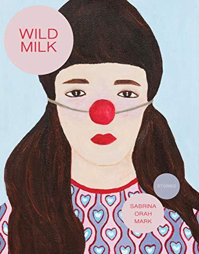 Wild Milk by [Sabrina Mark]