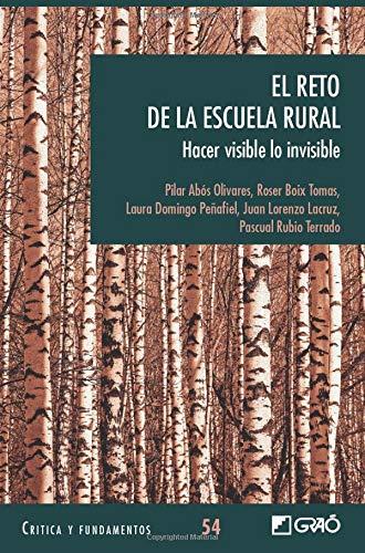 El reto de la escuela rural: Hacer visible lo invisible: 054 (Organización y gestión educativa/Formación y desarrollo profesional del profesorado)