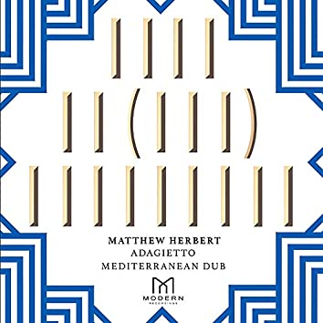 Adagietto (Matthew Herbert Mediterranean Dub)