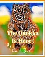 The Quokka Is Here.