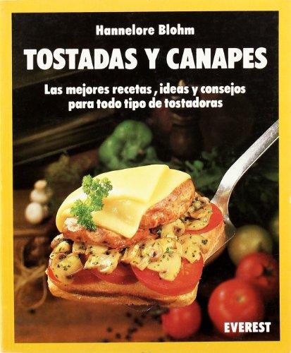 Tostadas y canapes: Las mejores recetas, ideas y consejos para todo tipo e tostadoras. (Cocina fácil)