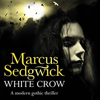 White Crow                   By:                                                                                                                                 Marcus Sedgwick                               Narrated by:                                                                                                                                 Teresa Gallagher                      Length: 4 hrs and 53 mins     15 ratings     Overall 3.8
